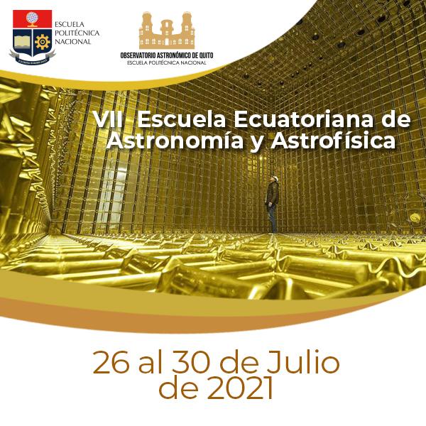 VII Escuela Ecuatoriana de Astronomía y Astrofísica